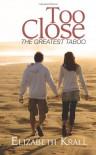Too Close - Elizabeth Krall