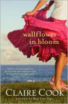 Wallflower in Bloom - Claire Cook