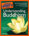 Complete Idiot's Guide to Understanding Buddhism - Gary Gach
