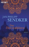 Das Herzenhören: Roman - Jan-Philipp Sendker