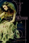 Wither (Chemical Garden Trilogy (Quality)) - Lauren DeStefano