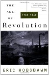 The Age of Revolution: 1789-1848 - Eric J. Hobsbawm