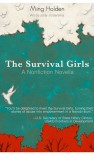 The Survival Girls: A Nonfiction Novella - Ming Holden