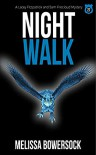 Night Walk - Melissa Bowersock