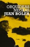 Orquídeas negras (ESPASA NARRATIVA) - Juan Bolea