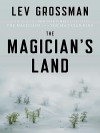 The Magician's Land - Mark Bramhall, Lev Grossman