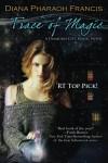 Trace of Magic: The Diamond City Magic Novels (Volume 1) - Diana Pharaoh Francis
