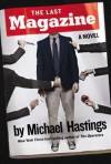 The Last Magazine: A Novel - Michael Hastings
