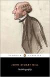 Autobiography - John Stuart Mill,  John H. Robson (Editor),  John M. Robson
