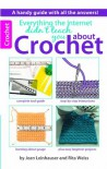 Everything the Internet Didn't Teach You about Crochet - Rita Weiss