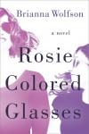 Rosie Colored Glasses - Brianna Wolfson