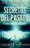 Secretos del Pasado: Una Novela de misterio y suspenso sobrenatural (El Circulo Protector nº 1) (Spanish Edition) - Checko E. Martinez