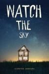 Watch the Sky - Kirsten Hubbard