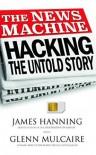 Hacking: The Untold Story - James Hanning, Glenn Mulcaire