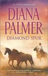 [(Diamond Spur)] [By (author) Diana Palmer] published on (April, 2015) - Diana Palmer