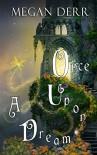 Once Upon a Dream - Megan Derr