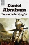 La senda del dragón - Daniel Abraham