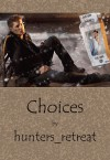 Choices - hunters_retreat