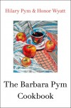 The Barbara Pym Cookbook - Hilary Pym, Honor Wyatt