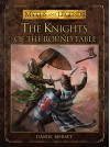 The Knights of the Round Table (Myths and Legends) - Daniel Mersey