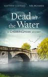 Dead in the Water: A Cherringham Mystery (The Cherringham Novels Book 1) - Matthew J. Costello, Neil Richards