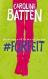 #Forfeit - Caroline Batten