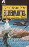 Silbermantel - Guy Gavriel Kay, Bernd Müller