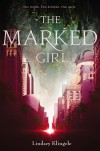 The Marked Girl (Marked Girl, #1) - Lindsey Klingele