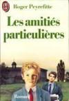 Les amitiés particulières - Roger Peyrefitte