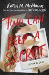 Two can keep a secret  - Karen  M. McManus