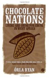 Chocolate Nations: Living and Dying for Cocoa in West Africa (African Arguments) - Orla Ryan