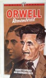 Orwell Remembered - Audrey Coppard, Bernard Crick