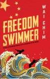 Freedom Swimmer - Wai Chim