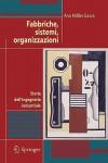 Fabbriche, Sistemi, Organizzazioni: Storia Dell'ingegneria Industriale - Ana Millán Gasca