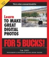 Learn to Make Great Digital Photos for 5 Bucks - Tim Grey