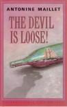 The Devil Is Loose! - Antonine Maillet