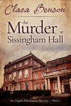 The Murder at Sissingham Hall (An Angela Marchmont Mystery) - Clara Benson