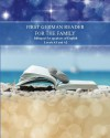 First German Reader for the Family: bilingual for speakers of English Levels A1 and A2 (Graded German Readers) (Volume 15) (German Edition) - Adelina Brant