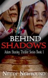 Behind Shadows: A Psychological Mystery Thriller (The Adam Stanley Series Book 1) - Netta Newbound