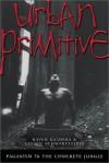 The Urban Primitive: Paganism in the Concrete Jungle - Raven Kaldera;Tannin Schwartzstein