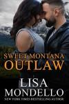 Sweet Montana Outlaw: Contemporary Western Romance - Lisa Mondello