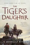 The Tiger's Daughter - K. Arsenault Rivera
