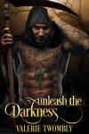 Unleash The Darkness: (Eternally Mated Novela) - Valerie Twombly