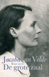 De grote zaal / druk 11 - Jacoba van Velde
