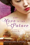 The Moon in the Palace (The Empress of Bright Moon Duology Book 1) - Weina Dai Randel