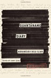 Guantánamo Diary - Mohamedou Ould Slahi, Larry Siems, Larry Siems