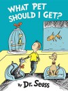 What Pet Should I Get? - Dr. Seuss