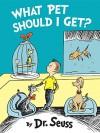 What Pet Should I Get? - Dr. Seuss