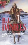 Cardwell Christmas Crime Scene (Cardwell Cousins) - B.J. Daniels