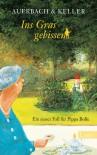 Ins Gras gebissen: Ein neuer Fall für Pippa Bolle (Ein Pippa-Bolle-Krimi) - Auerbach & Keller
